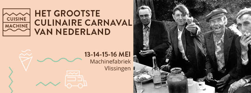 Cuisine Machine // Vlissingen // 13-14-15-16 mei